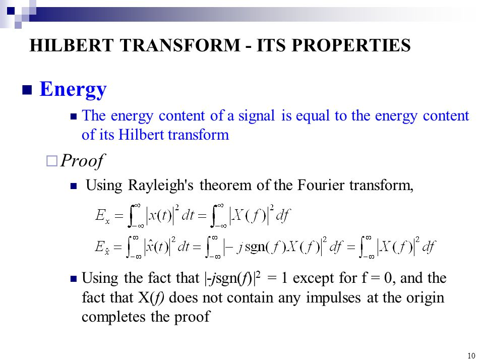 HILBERT TRANSFORM Fourier, Laplace, and z-transforms change