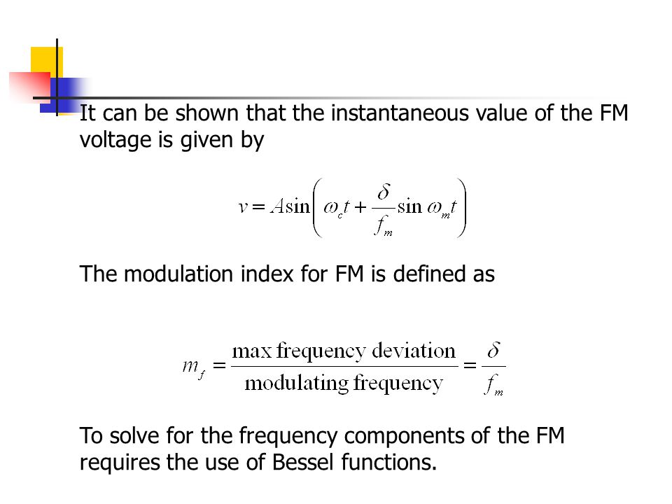 It can be shown that the instantaneous value of the FM voltage is given by
