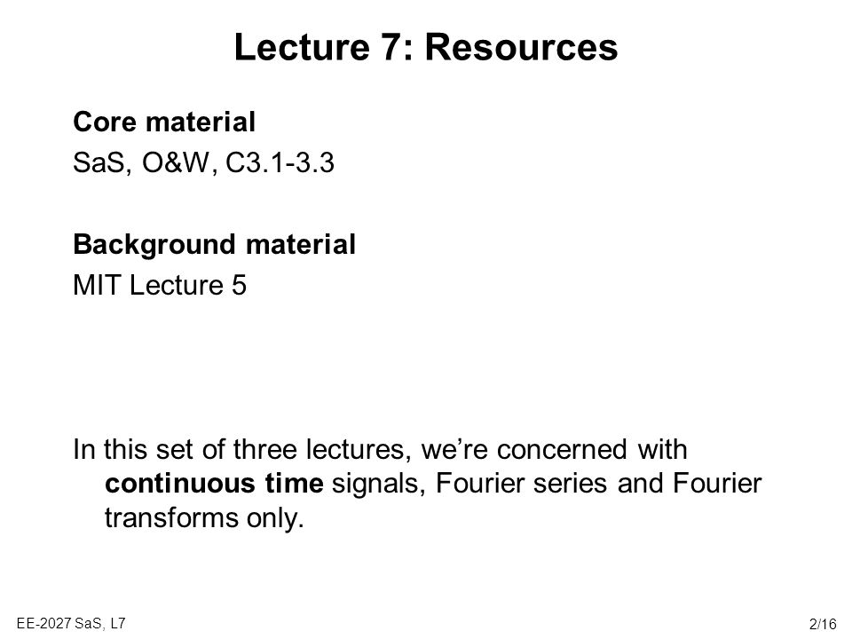 Lecture 7: Resources Core material SaS, O&W, C