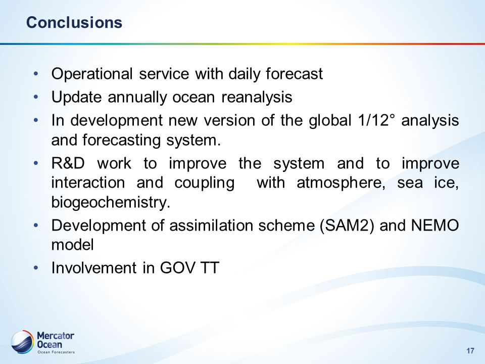 Conclusions Operational service with daily forecast. Update annually ocean reanalysis.