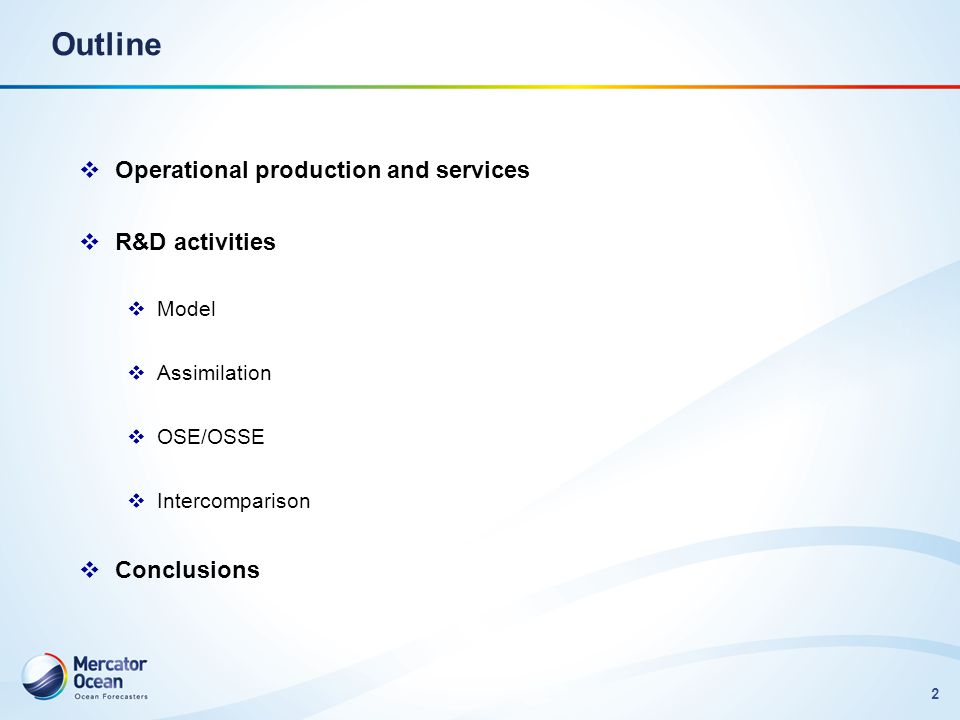 Outline Operational production and services R&D activities Conclusions
