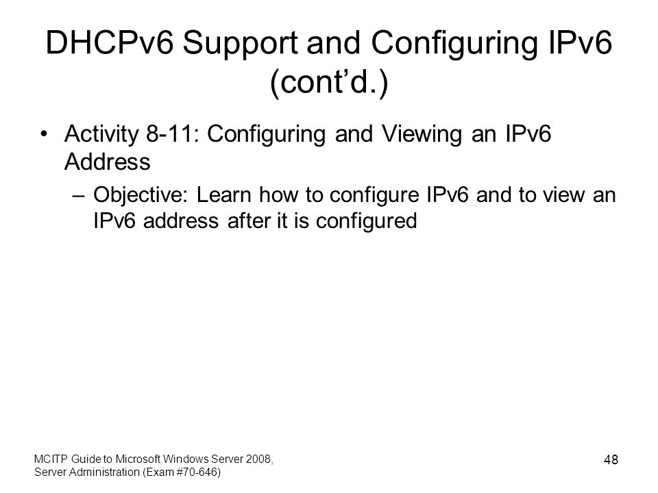 DHCPv6 Support and Configuring IPv6 (cont'd.)
