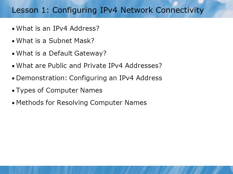 Lesson 1: Configuring IPv4 Network Connectivity