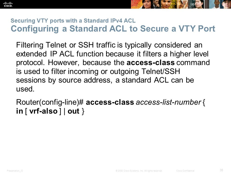 Securing VTY ports with a Standard IPv4 ACL Configuring a Standard ACL to Secure a VTY Port