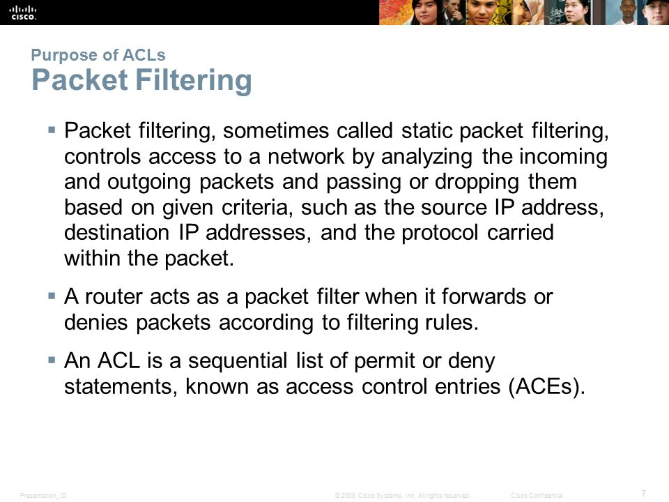 Purpose of ACLs Packet Filtering