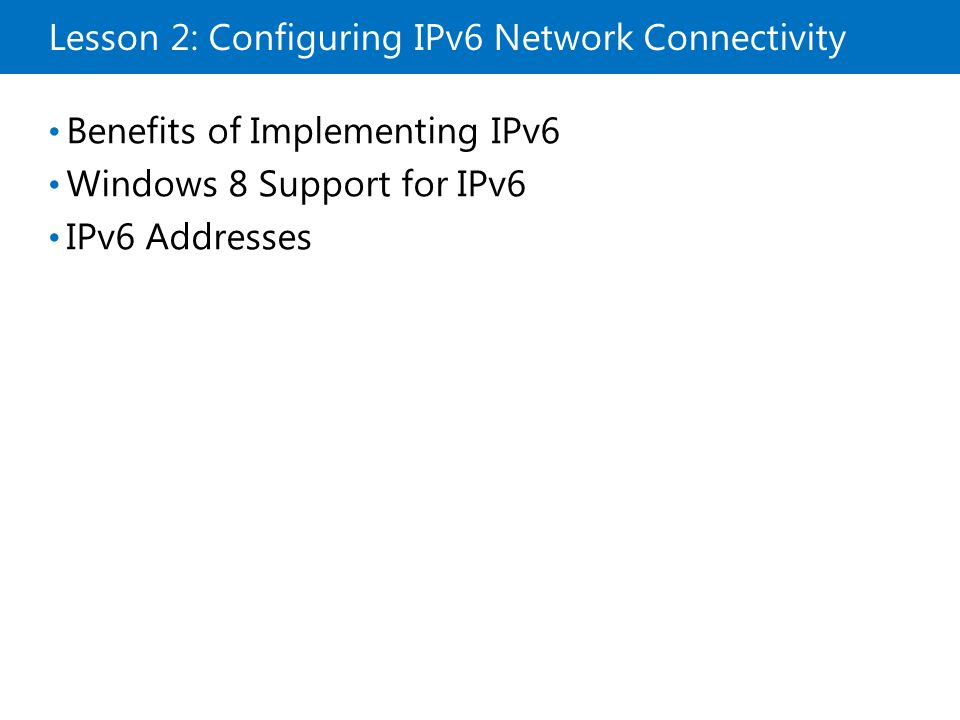 Lesson 2: Configuring IPv6 Network Connectivity