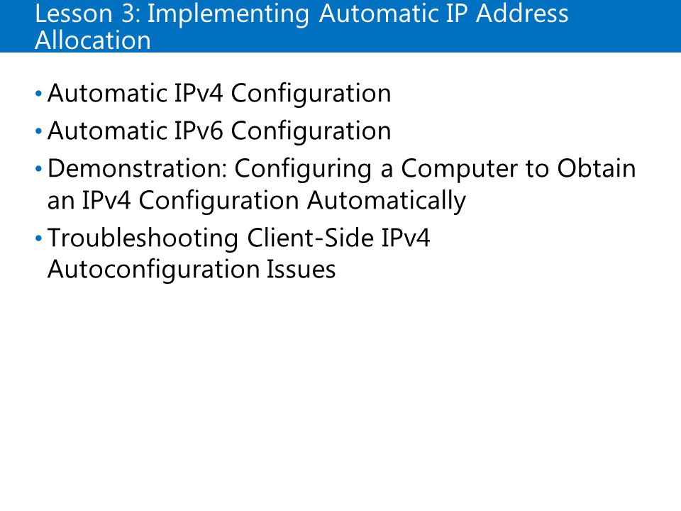 Lesson 3: Implementing Automatic IP Address Allocation