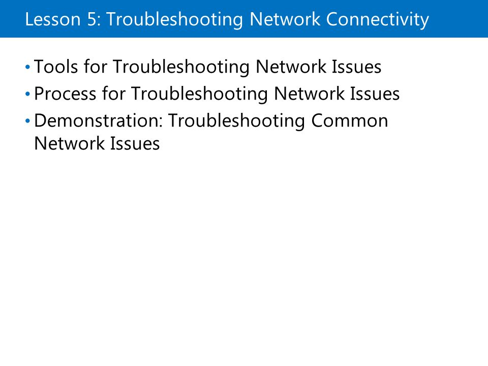 Lesson 5: Troubleshooting Network Connectivity