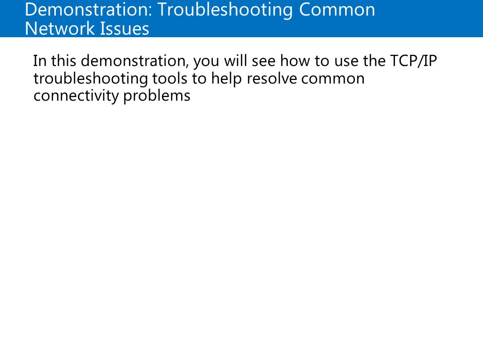 Demonstration: Troubleshooting Common Network Issues