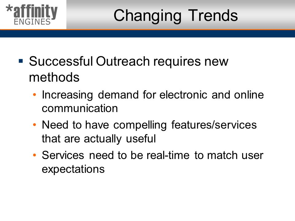 Changing Trends Successful Outreach requires new methods