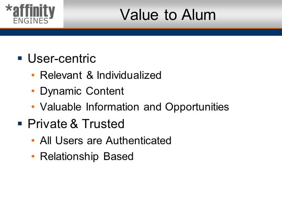 Value to Alum User-centric Private & Trusted Relevant & Individualized
