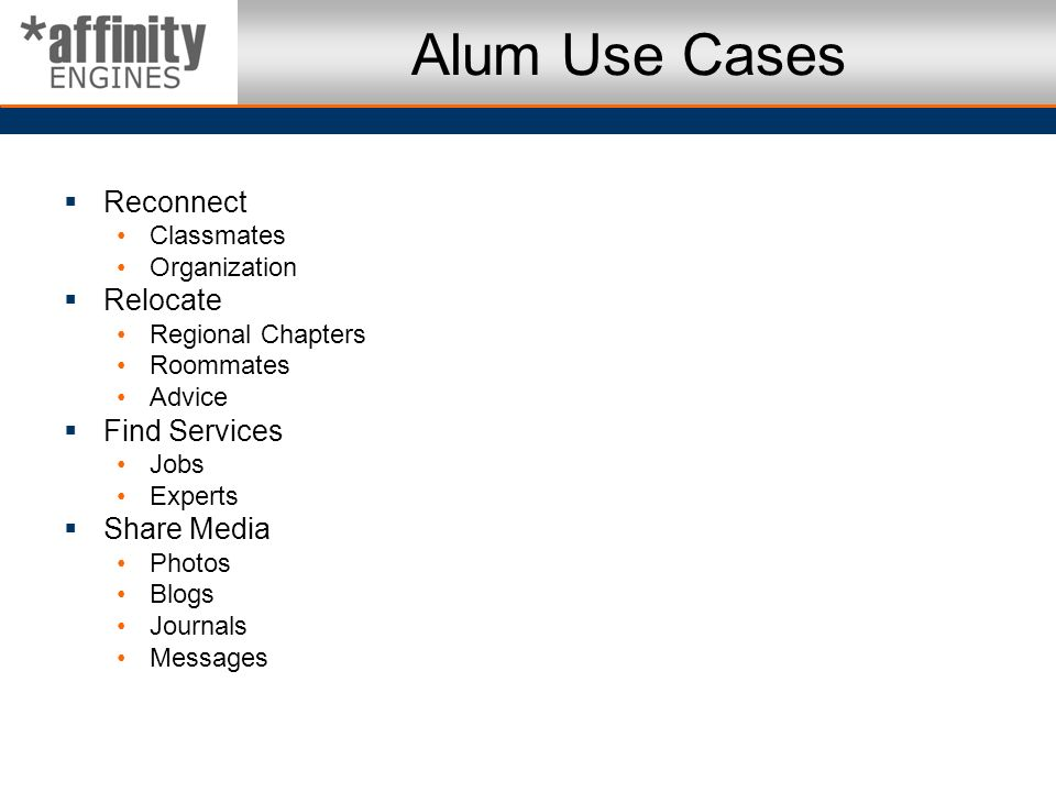 Alum Use Cases Reconnect Relocate Find Services Share Media Classmates