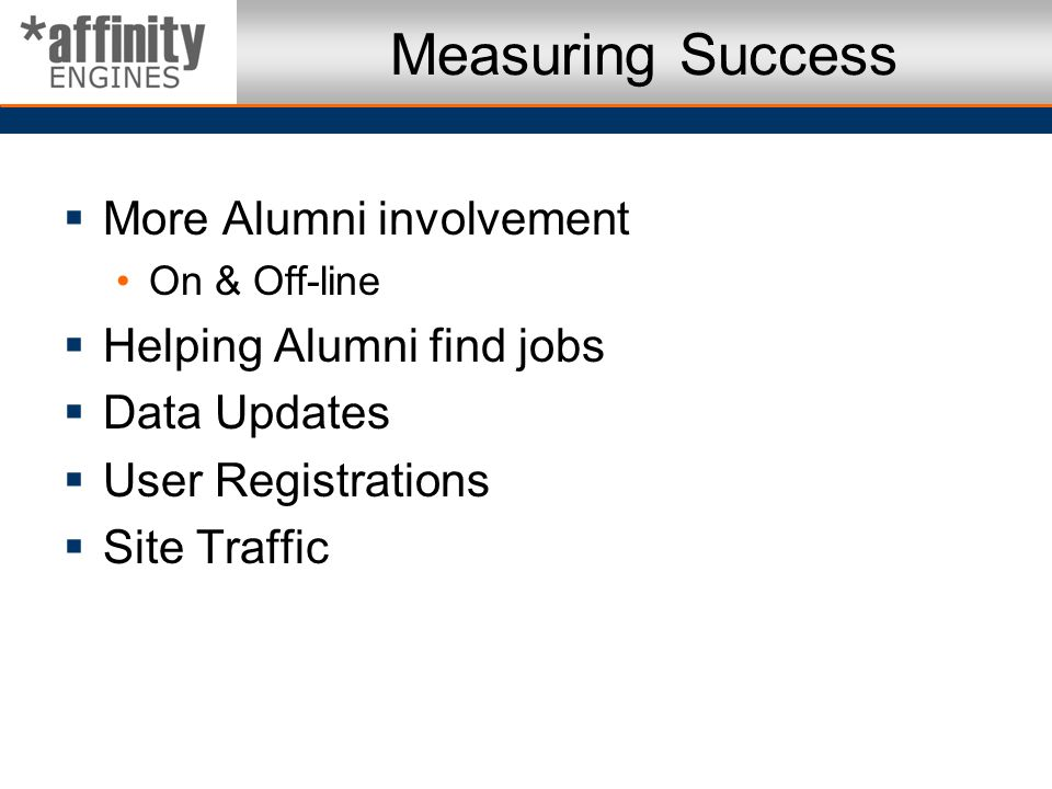 Measuring Success More Alumni involvement Helping Alumni find jobs