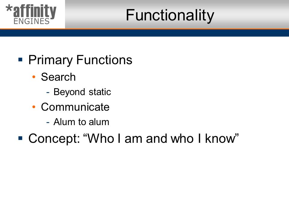 Functionality Primary Functions Concept: Who I am and who I know