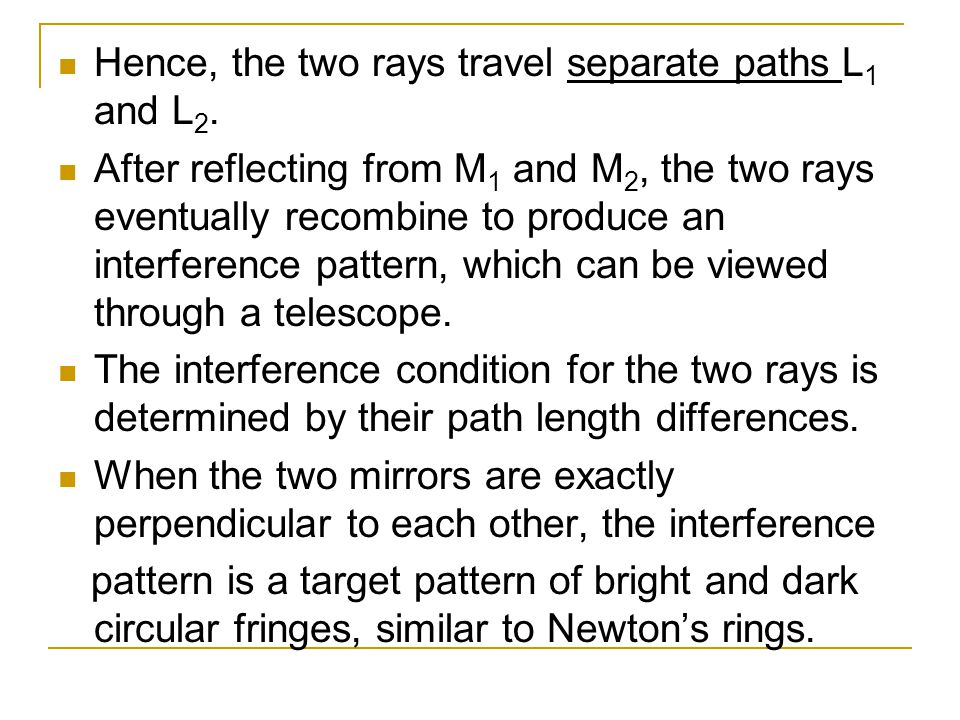 Hence, the two rays travel separate paths L1 and L2.