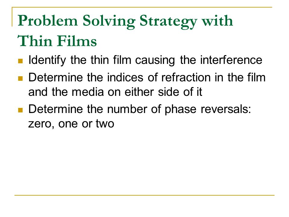 Problem Solving Strategy with Thin Films