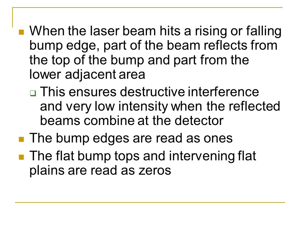 When the laser beam hits a rising or falling bump edge, part of the beam reflects from the top of the bump and part from the lower adjacent area