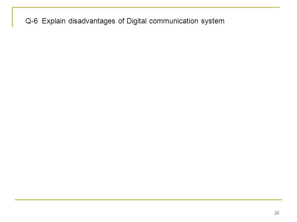 Digital communication lecture 1 ppt download 26 q 6 explain disadvantages of digital communication system fandeluxe Gallery