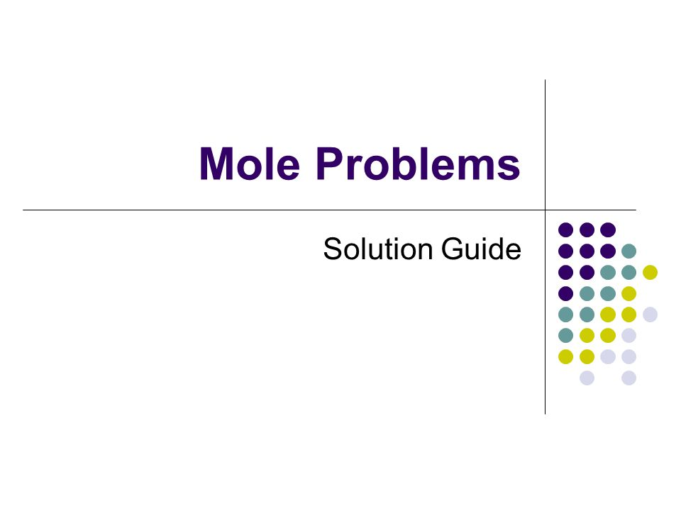 Mole Problems Solution Guide Ppt Download