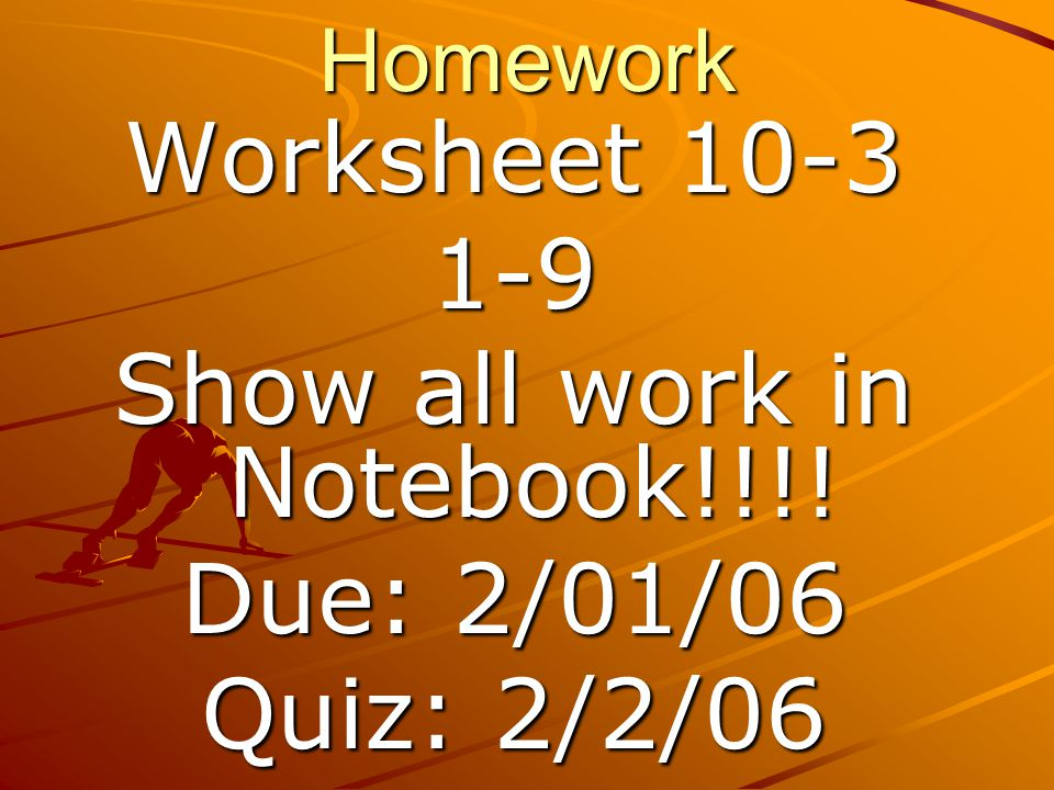Show all work in Notebook!!!!