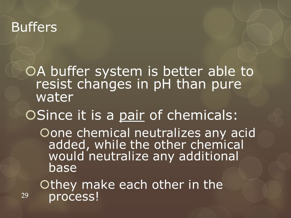 A buffer system is better able to resist changes in pH than pure water