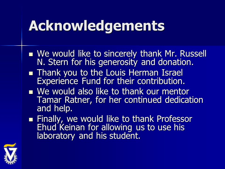 Acknowledgements We would like to sincerely thank Mr. Russell N. Stern for his generosity and donation.
