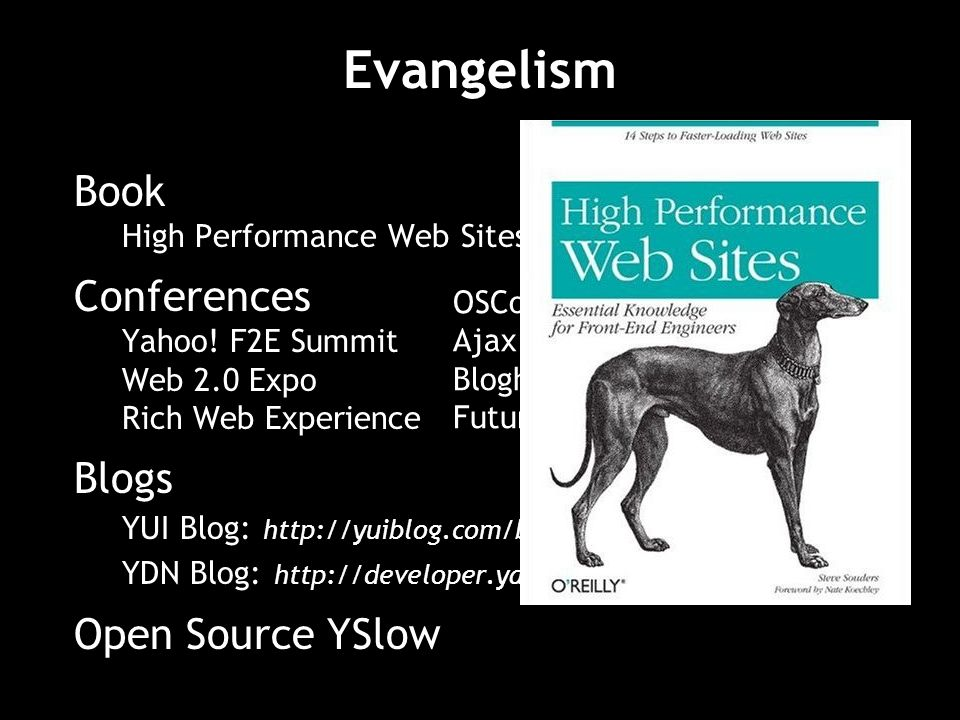 Evangelism Book Conferences Blogs Open Source YSlow
