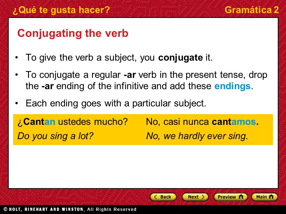 Conjugating the verb To give the verb a subject, you conjugate it.
