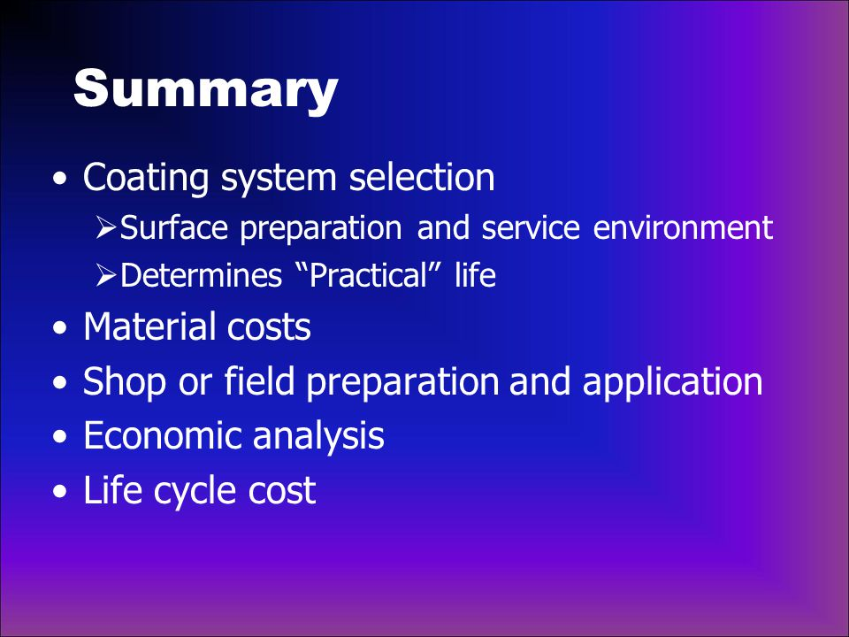 Summary Coating system selection Material costs