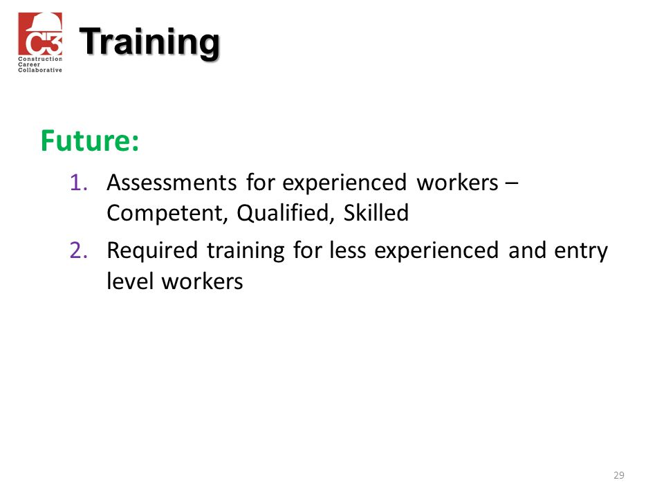 Training Future: Assessments for experienced workers – Competent, Qualified, Skilled.