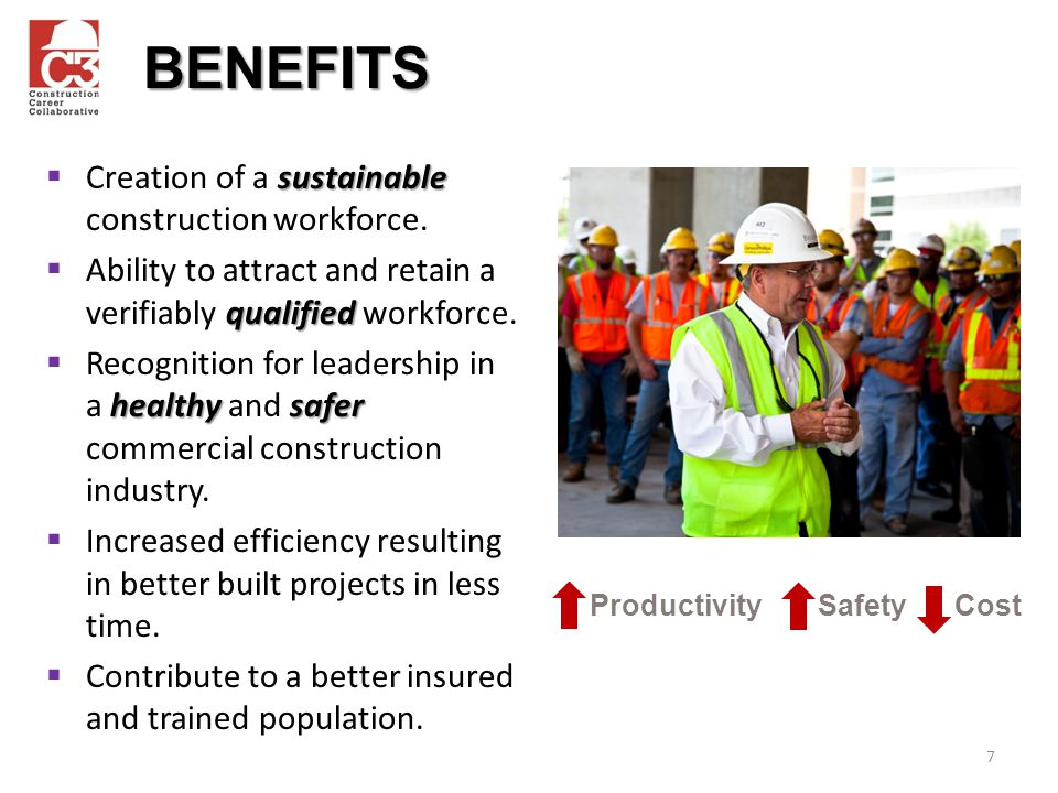 BENEFITS Creation of a sustainable construction workforce.