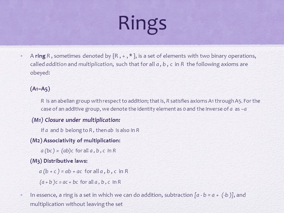 Rings (M1) Closure under multiplication: (M3) Distributive laws: