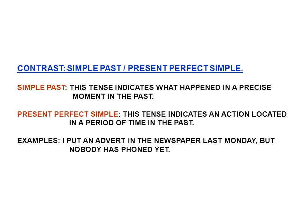 CONTRAST: SIMPLE PAST / PRESENT PERFECT SIMPLE.