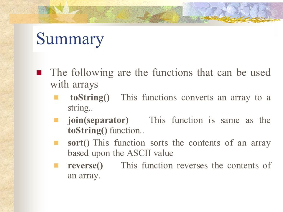 Summary The following are the functions that can be used with arrays