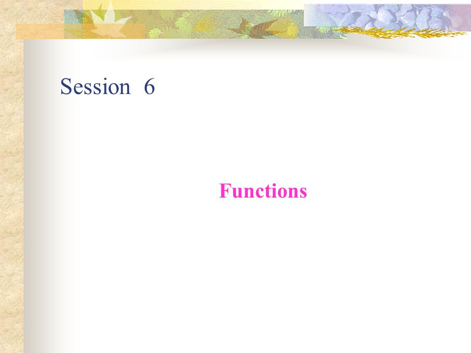 Session 6 Functions