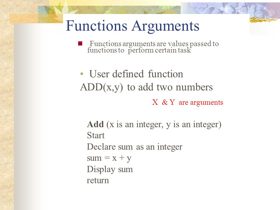 Functions Arguments User defined function ADD(x,y) to add two numbers