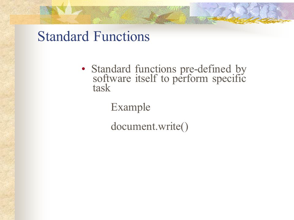 Standard Functions Standard functions pre-defined by