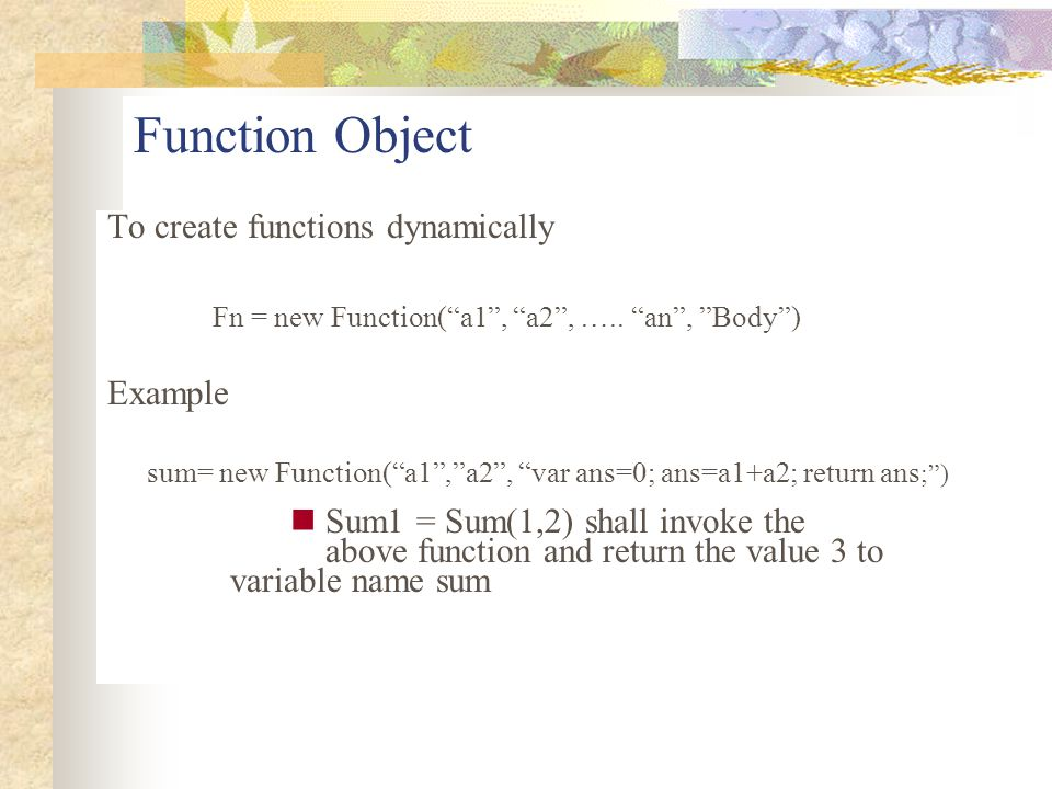 Function Object To create functions dynamically