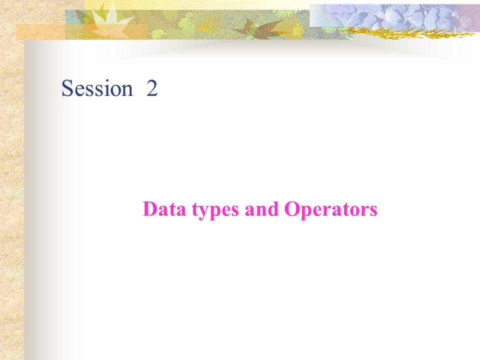 Data types and Operators