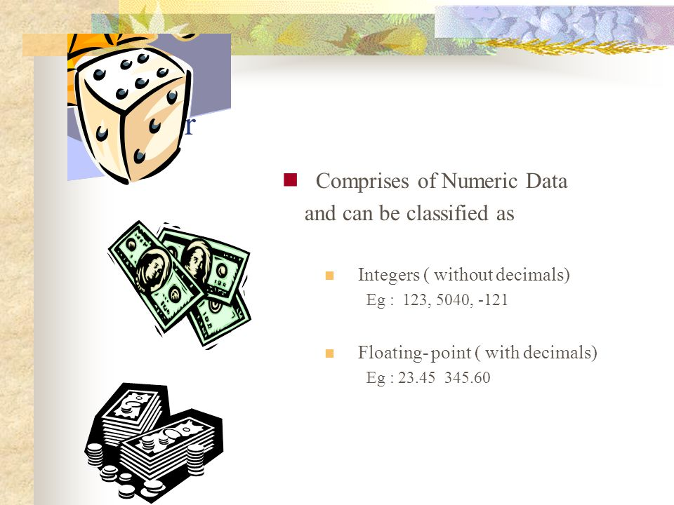 Number Comprises of Numeric Data and can be classified as