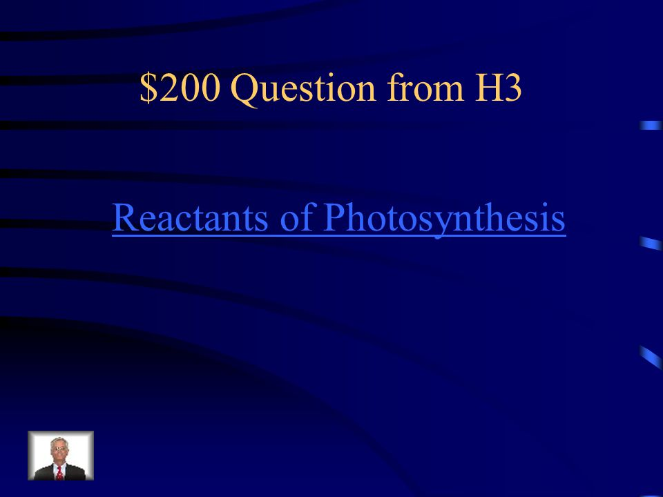 $200 Question from H3 Reactants of Photosynthesis