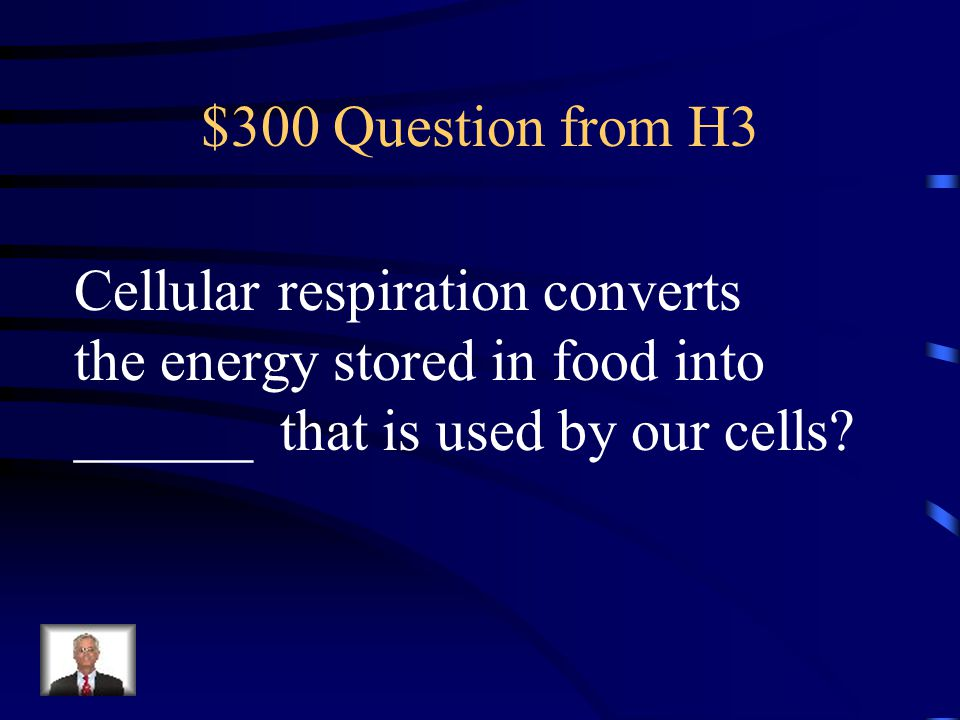 $300 Question from H3 Cellular respiration converts.