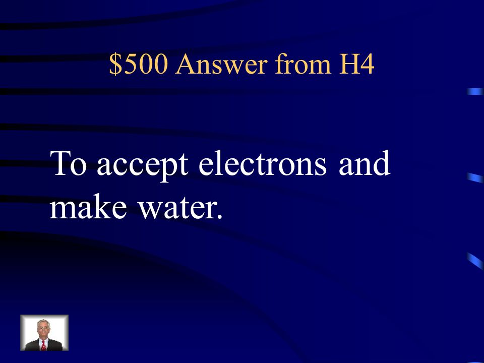 To accept electrons and make water.
