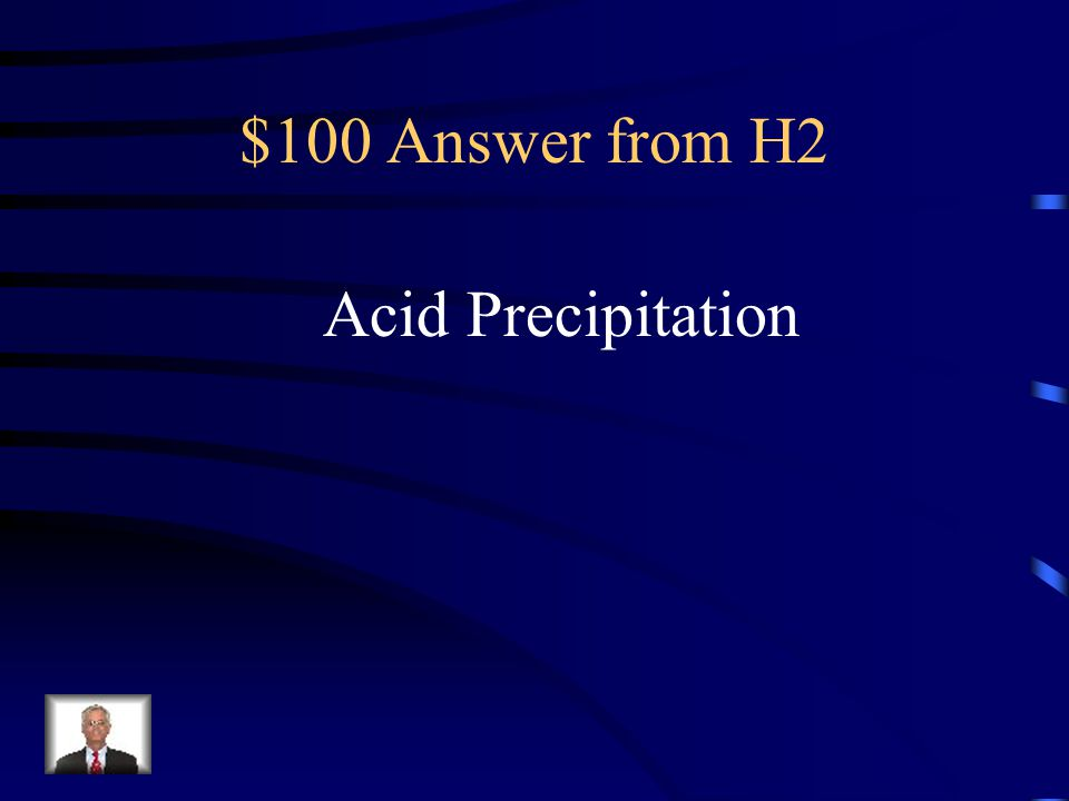 $100 Answer from H2 Acid Precipitation