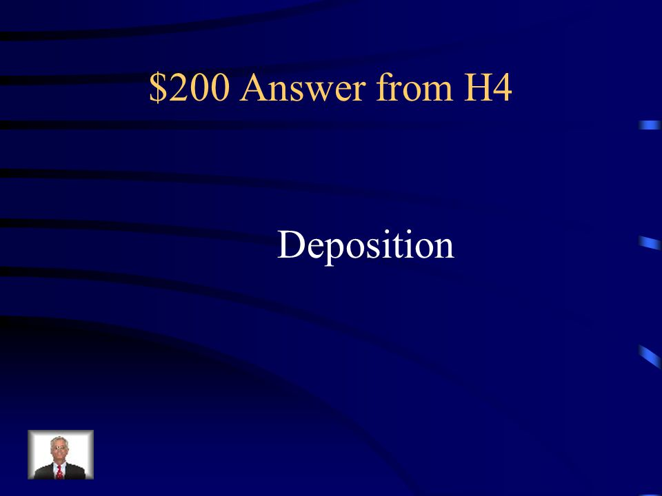 $200 Answer from H4 Deposition