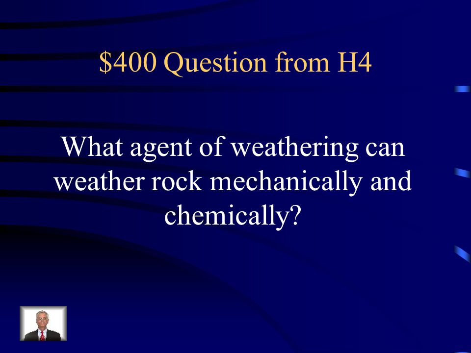 What agent of weathering can weather rock mechanically and chemically