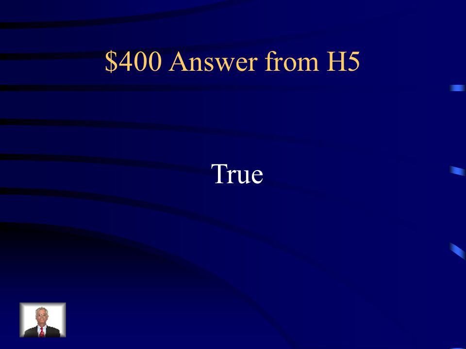 $400 Answer from H5 True