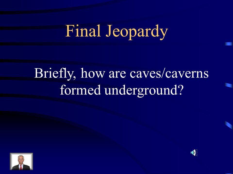 Briefly, how are caves/caverns formed underground
