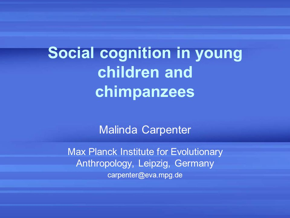 Social cognition in young children and chimpanzees