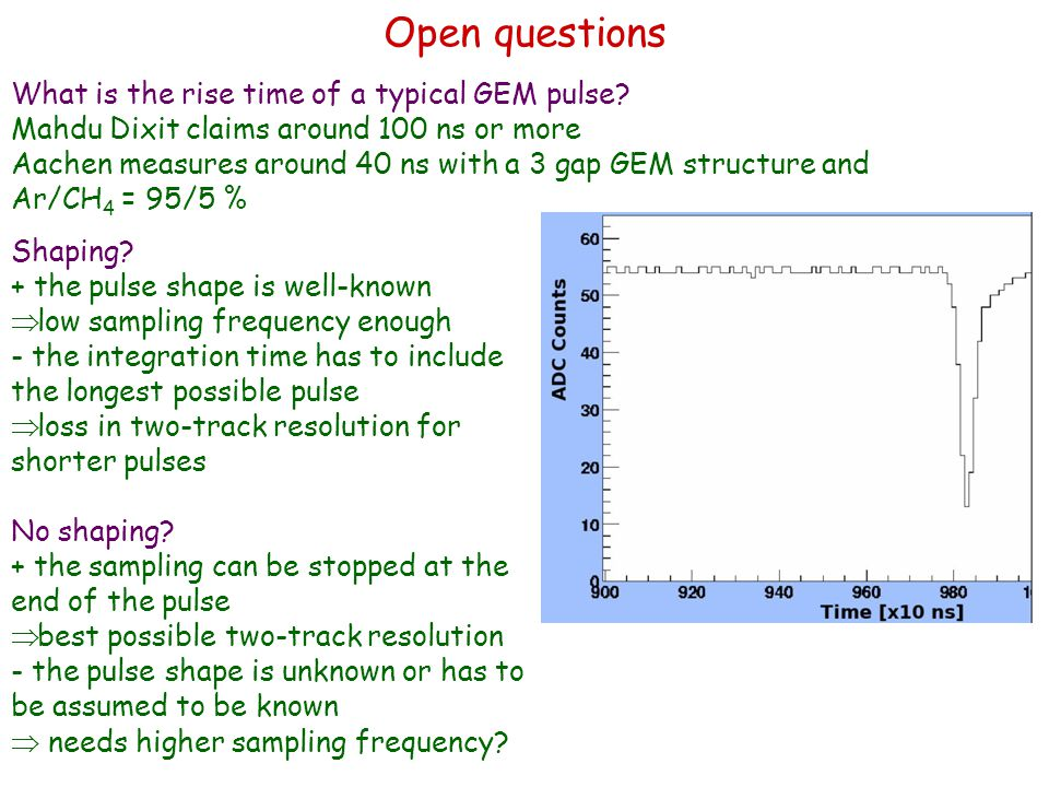 Open questions What is the rise time of a typical GEM pulse